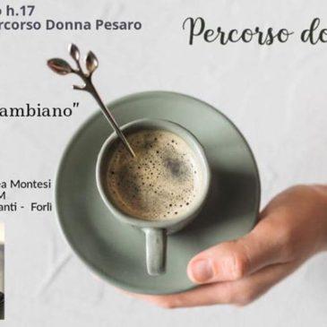 Percorso donna con tè ospita Michele Piga e Andrea Montesi